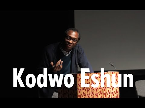 Kodwo Eshun - (Goldsmiths / The Otolith Group) Public Assets
