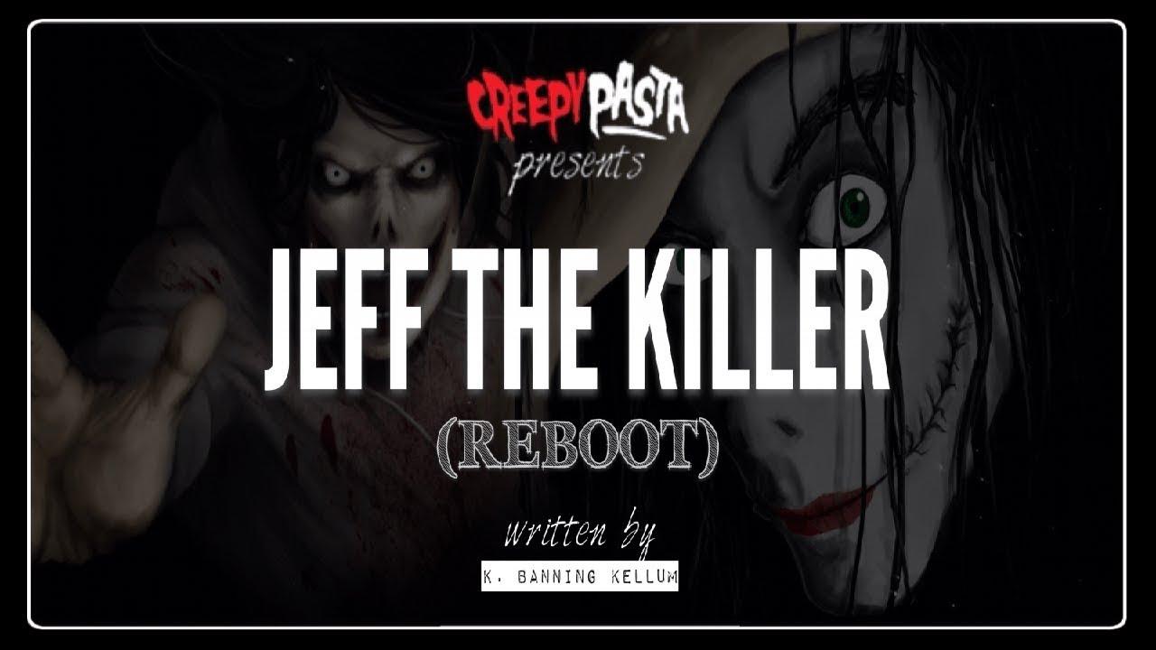 Jeff the Killer (Reboot) - Creepypasta
