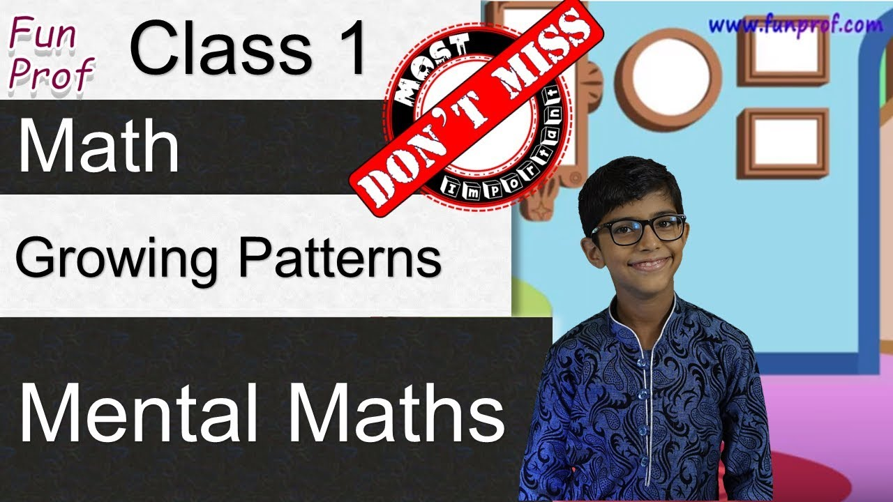 Identifying Next Growing Pattern Mental Math - Class 1 / Grade 1 ...