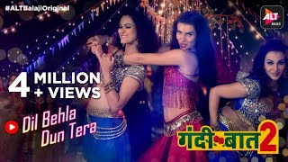 Dil Behla Dun Tera | Gandii Baat - Season 2 | Scarlett Wilson | Flora Saini | ALTBalaji Original