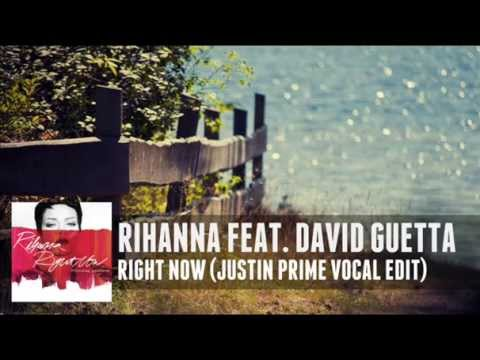 Rihanna feat. David Guetta - Right Now (Justin Prime Vocal Mix)