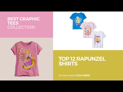 Top 12 Rapunzel Shirts // Best Graphic Tees Collection