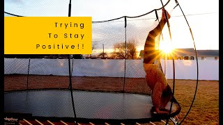 Trying To Stay Positive!! New Trampoline!!
