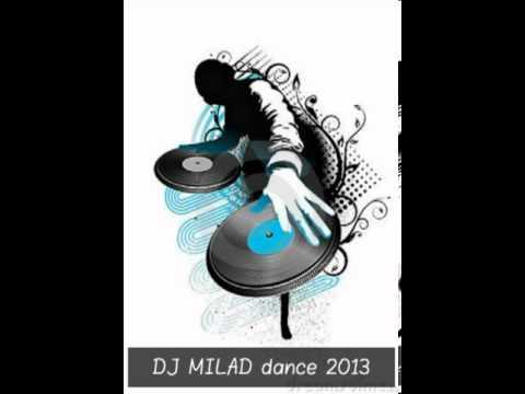 DJ MILAD dance 2013