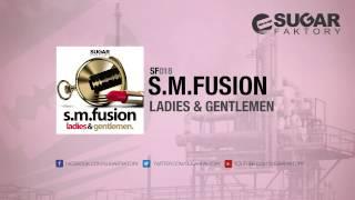 S.M.Fusion - Ladies & Gentlemen