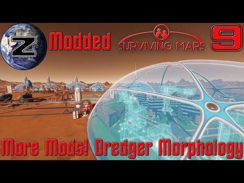 More Mods!!! Dredger Morphology!!! - Modded Surviving Mars Gameplay 2018 - EP 9