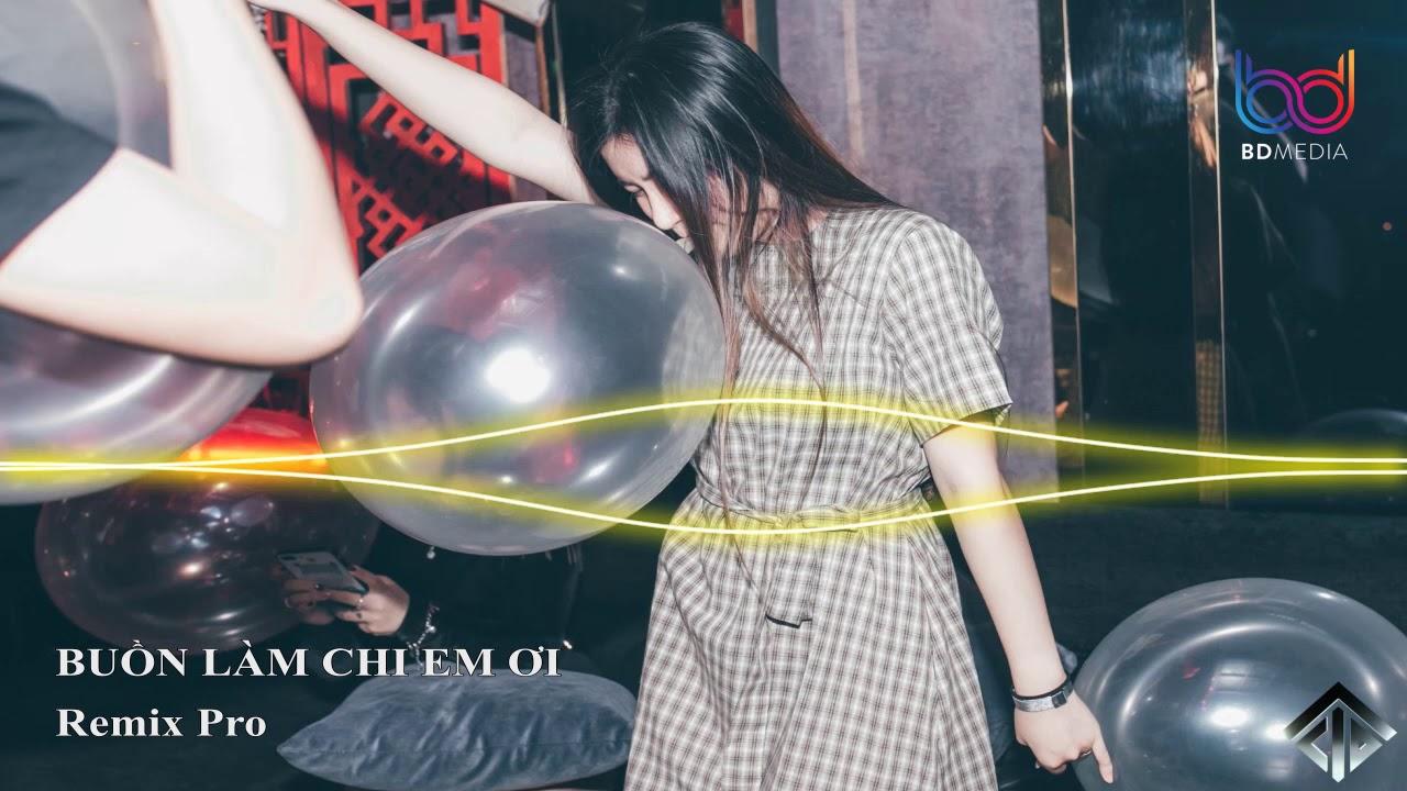 Nonstop Việt Mix♪Buồn Làm Chi Em Ơi Remix, Năm Tháng Ấy, ĐOÁ quỳnh lan, Hoa Nở Không Màu Remix❤️❤️
