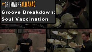 Soul Vaccination, Drum Groove Breakdown - Drum Lesson