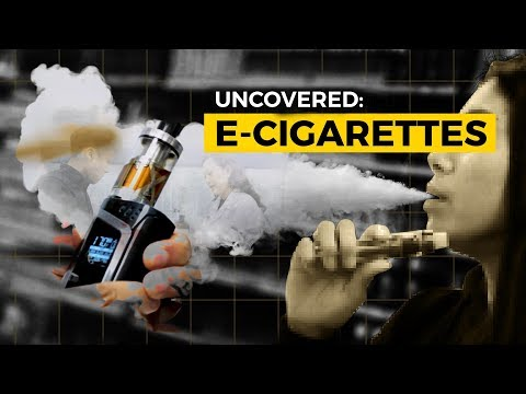 Uncovered: E-Cigarettes