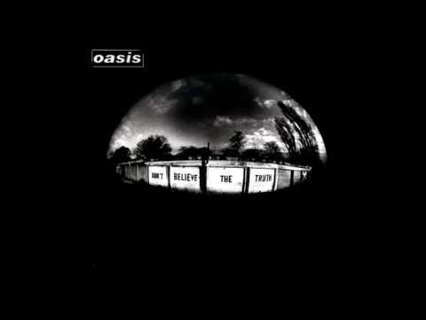 Oasis - Don't Believe The Truth - 2005 (FULL ALBUM)