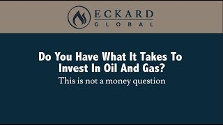 Do You Have What It Takes To Invest In Oil And Gas?