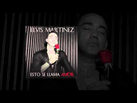 Elvis Martinez  - ESTO  SE LLAMA AMOR