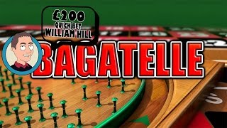 William Hill Bagatelle £200 Gamble(, 2016-05-26T22:40:22.000Z)