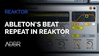 Building Ableton's Beat Repeat in Reaktor - Part 5