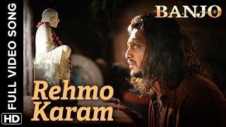 Rehmo Karam (Full Video Song)   Banjo   Riteish Deshmukh & Nargis Fakhri