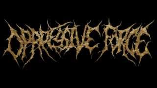 "OPPRESSIVE FORCE EP ""Visions of Chaos""  Brutal Death Grind TXDM"