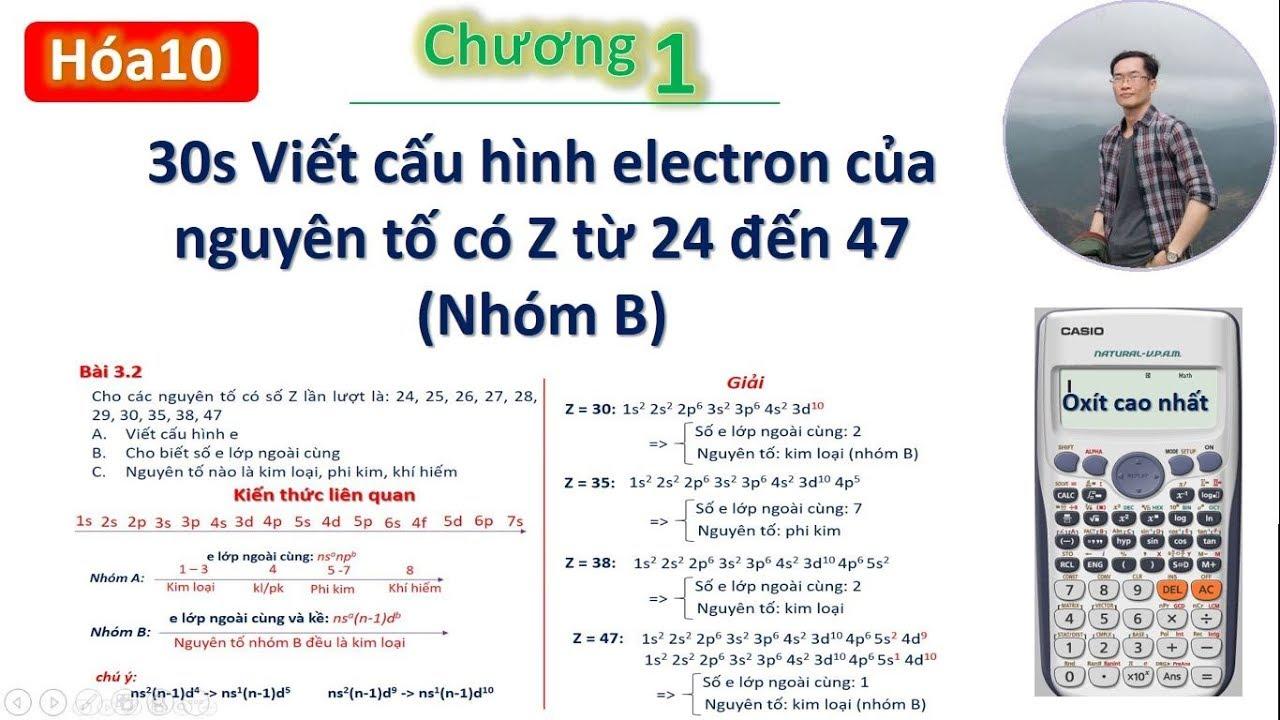 ✔ Hóa10| Viết nhanh cấu hình electron nguyên tố có Z từ 24 đến 47 (Nhóm B)