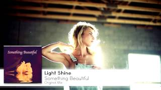 Light Shine - Something Beautiful