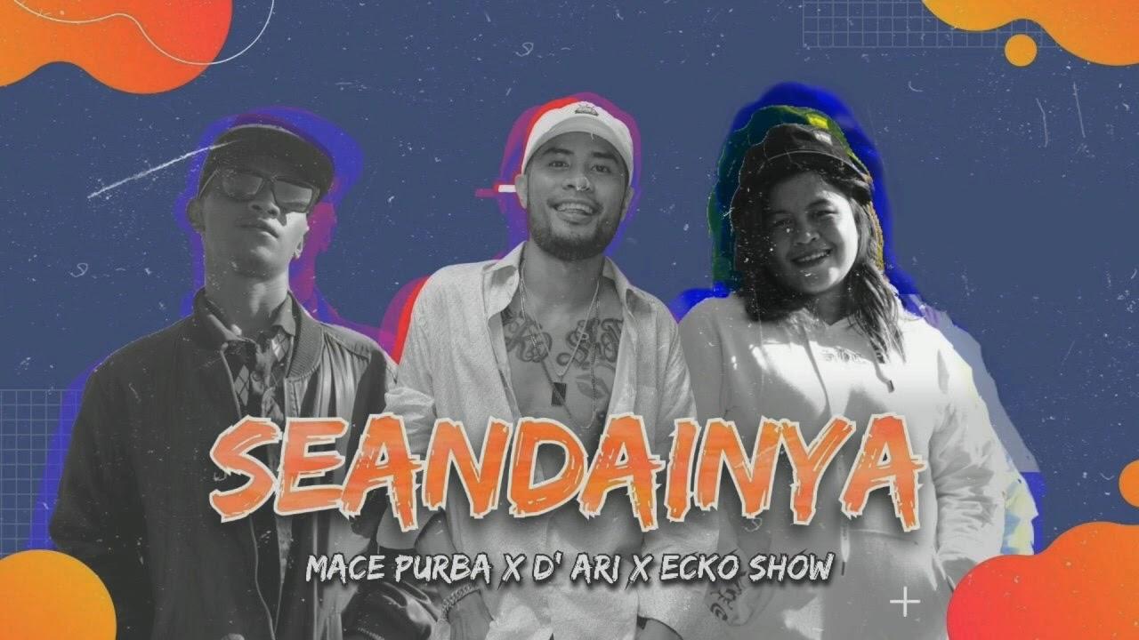 SEANDAINYA - Macepurba X Ecko Show X D'Ari (OFFICIAL LIRIK VIDEO)