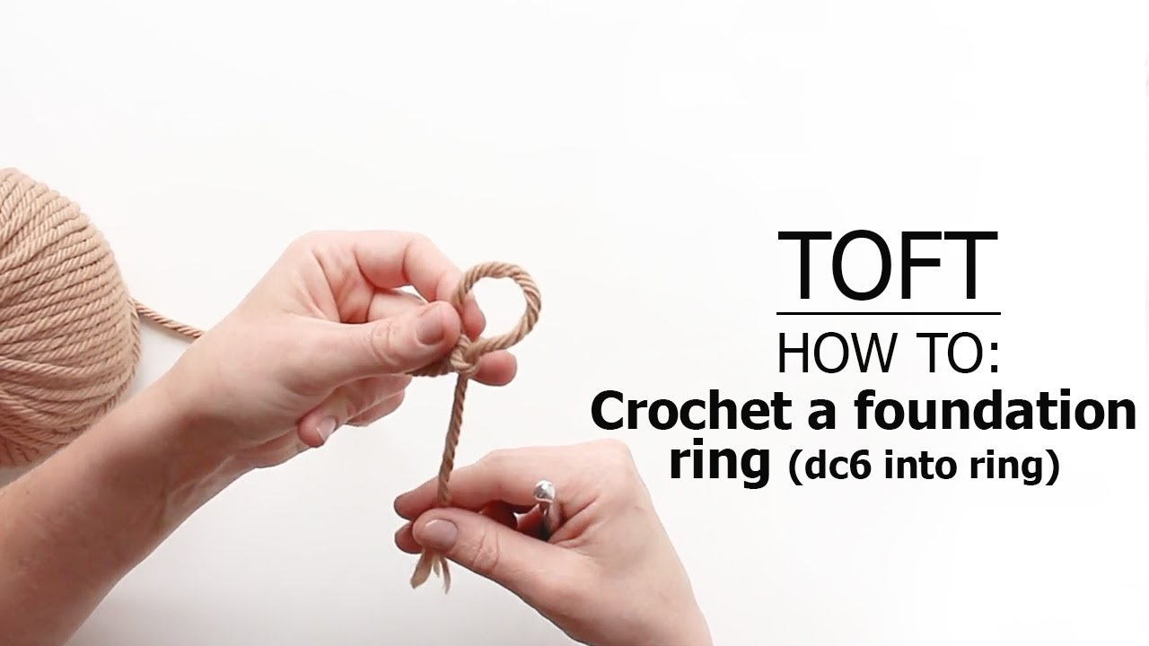 How To: Crochet A Foundation Ring (dc6 into ring) | TOFT Crochet Lesson