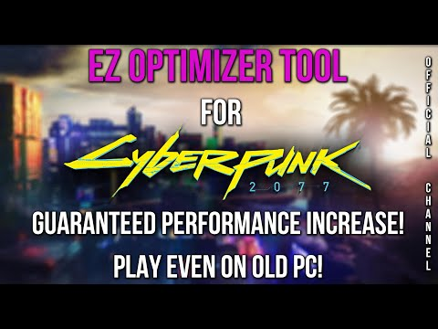 🔥EZ Optimizer for Cyberpunk 2077! Boost FPS/Performance to play even on low-end PC. Nvidia/AMD/Intel