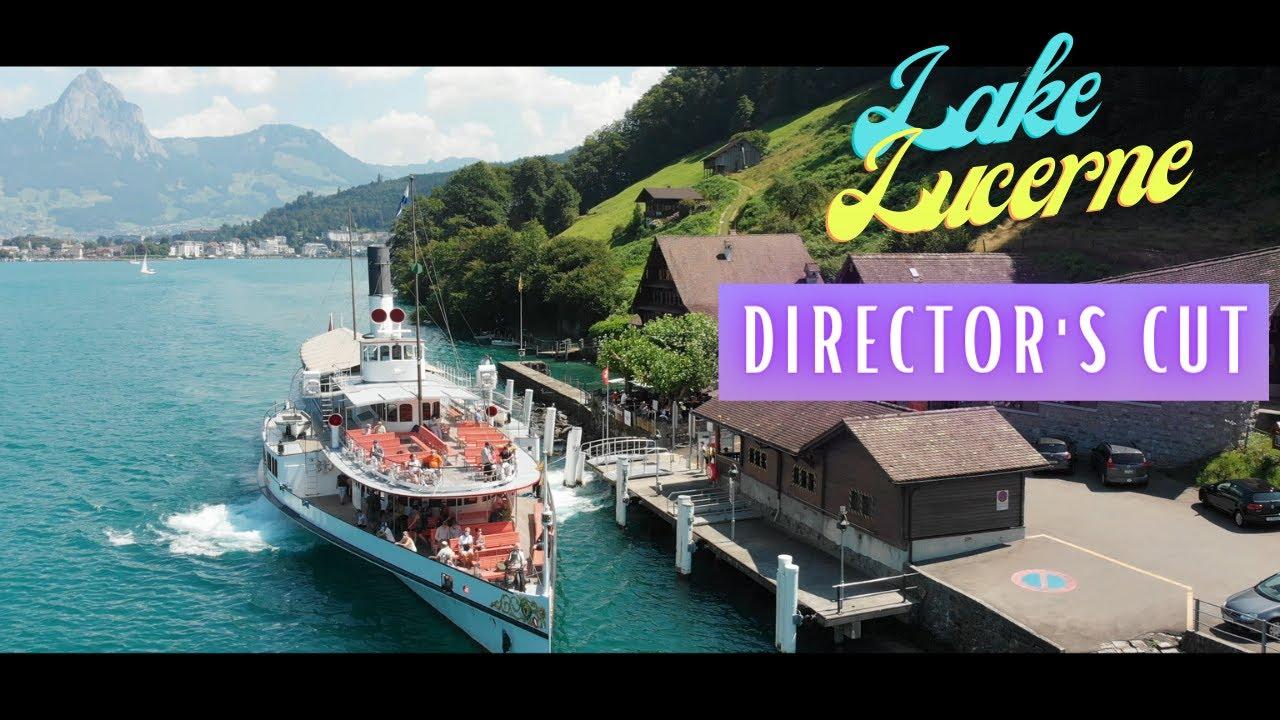 Switzerland's most beautiful region?  Lake Lucerne Vierwaldstättersee DIRECTOR'S CUT