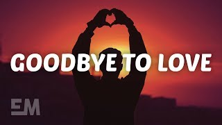 Play Goodbye to Love