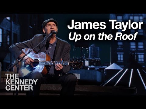 Up on the Roof (Carole King Tribute) - James Taylor - 2015 Kennedy Center Honors
