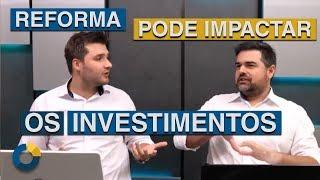 ⭐ Como a reforma da previdência pode impactar seus investimentos? (Transmitida em 18/02/2018).
