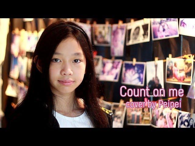 Count on me | cover by Peipei (เพ่ยเพ่ย)