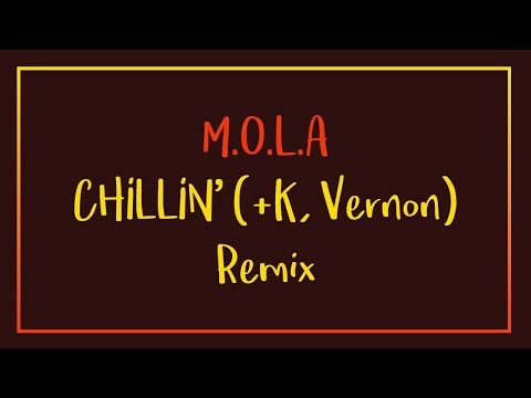 [ENG/HAN/ROM] M.O.L.A - CHILLIN' (+K, VERNON) (Remix)