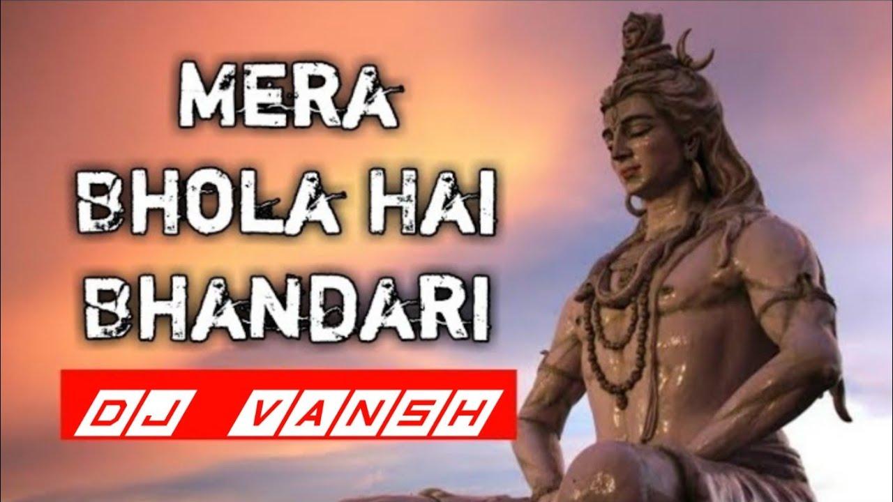 Mera bhola hai bhandari krta nandi ki sawari || FULL EDM DROP MIX || DJ MIX SONG || DJ VansH 2K19 #1