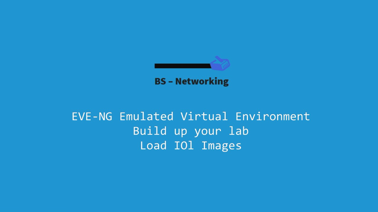 EVE-NG – Load IOL images – BS – Networking
