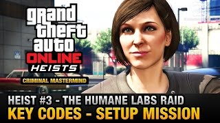 GTA Online Heist #3 - The Humane Labs Raid - Key Codes (Criminal Mastermind)