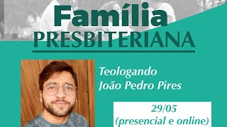 O JOVEM EM SEUS RELACIONAMENTOS- CONFERÊNCIA DA FAMÍLIA PRESBITERIANA