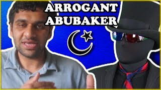 Abubaker's Arrogant Islamic Mental Complex (Part 1 of 2)