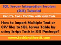Import Multiple Text or CSV files to SQL Server Table by using Script Task in SSIS Package-P172