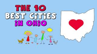 The 10 BEST CITIES to Live in OHIO