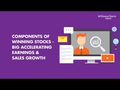 Components of Winning Stocks; Big Accelerating Earnings & Sales Growth - MarketSmith India Webinar