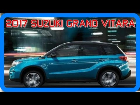 2017 suzuki grand vitara redesign interior and exterior youtube. Black Bedroom Furniture Sets. Home Design Ideas