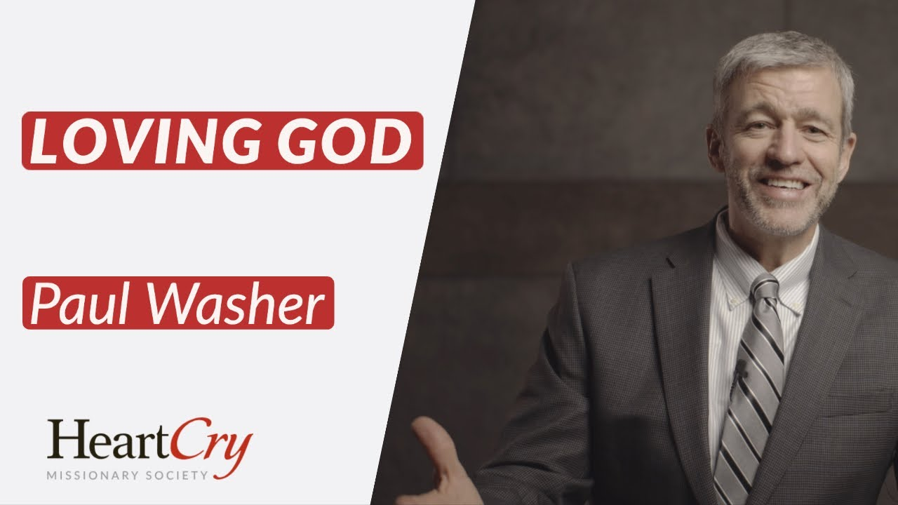 Paul Washer - Loving God