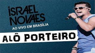 Israel Novaes ♪ Alô Porteiro (Ao ViVo Em Brasília Salvador)