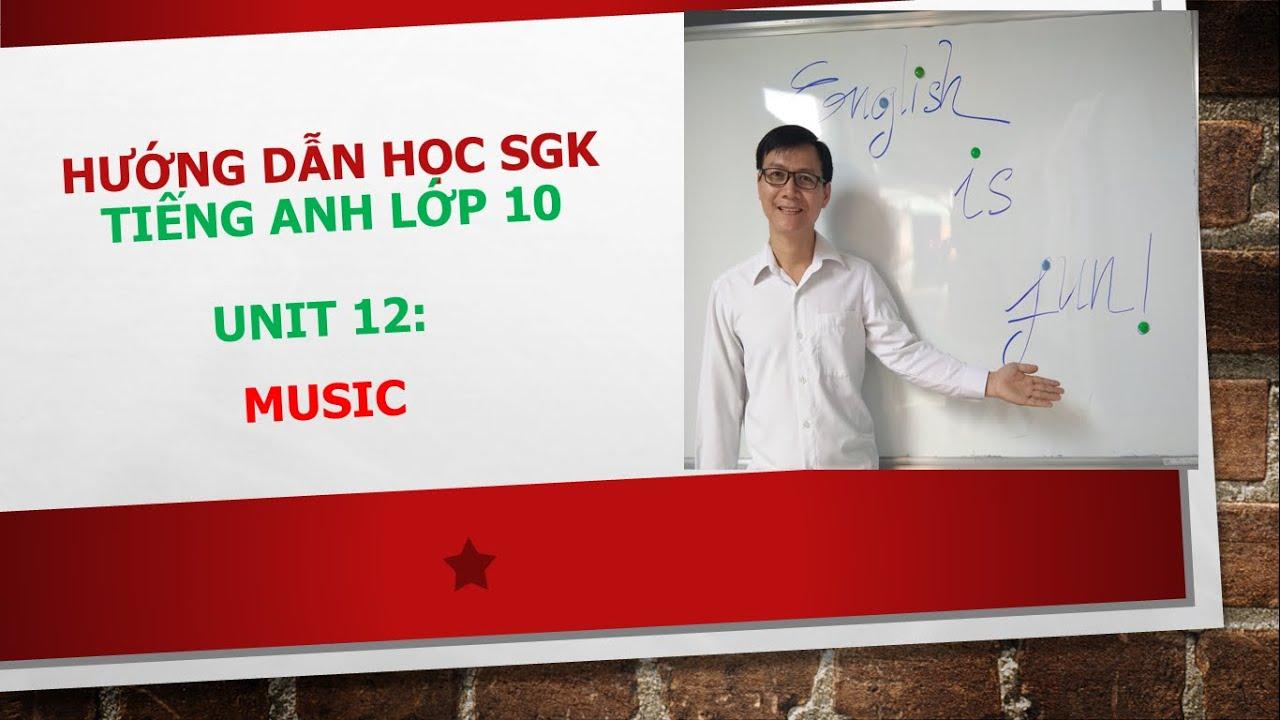 Tiếng Anh lớp 10 (Học SGK) – Unit 12: Music – Language Focus