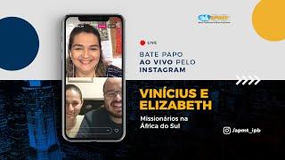 LIVE APMT com Vinícius e Elizabeth   Missionários na África do Sul