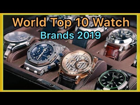 World Top 10 Luxury Watch Brands 2019   Top 10 Most Expensive Watch Brands In The World   English