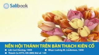 [Karaoke Thánh Ca HTTL-VN] 145 Nền Hội Thánh Trên Bàn Thạch Kiên Cố - Salibook