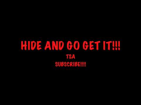 jerk songs-Hide and go get it by: TSA
