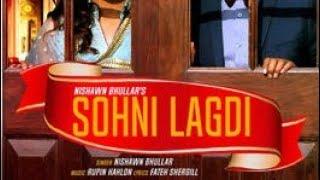 Sohni lagdi nishawn bhullar latest punjabi hit song 2017