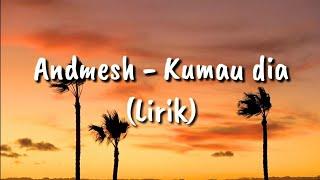"Download Andmesh ""Ku mau dia"" (Lirik) | HD MUSIC"