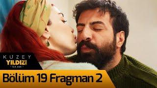 Kuzey Yıldızı İlk Aşk 19. Bölüm 2. Fragman
